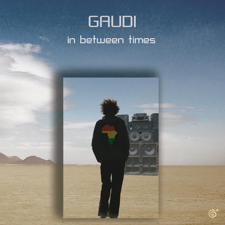 GAUDI – In between times