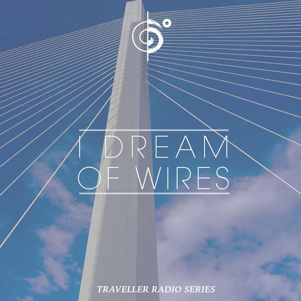 "Traveler Installment 362 – Traveler's ""Dream Of Wires"" Mix"