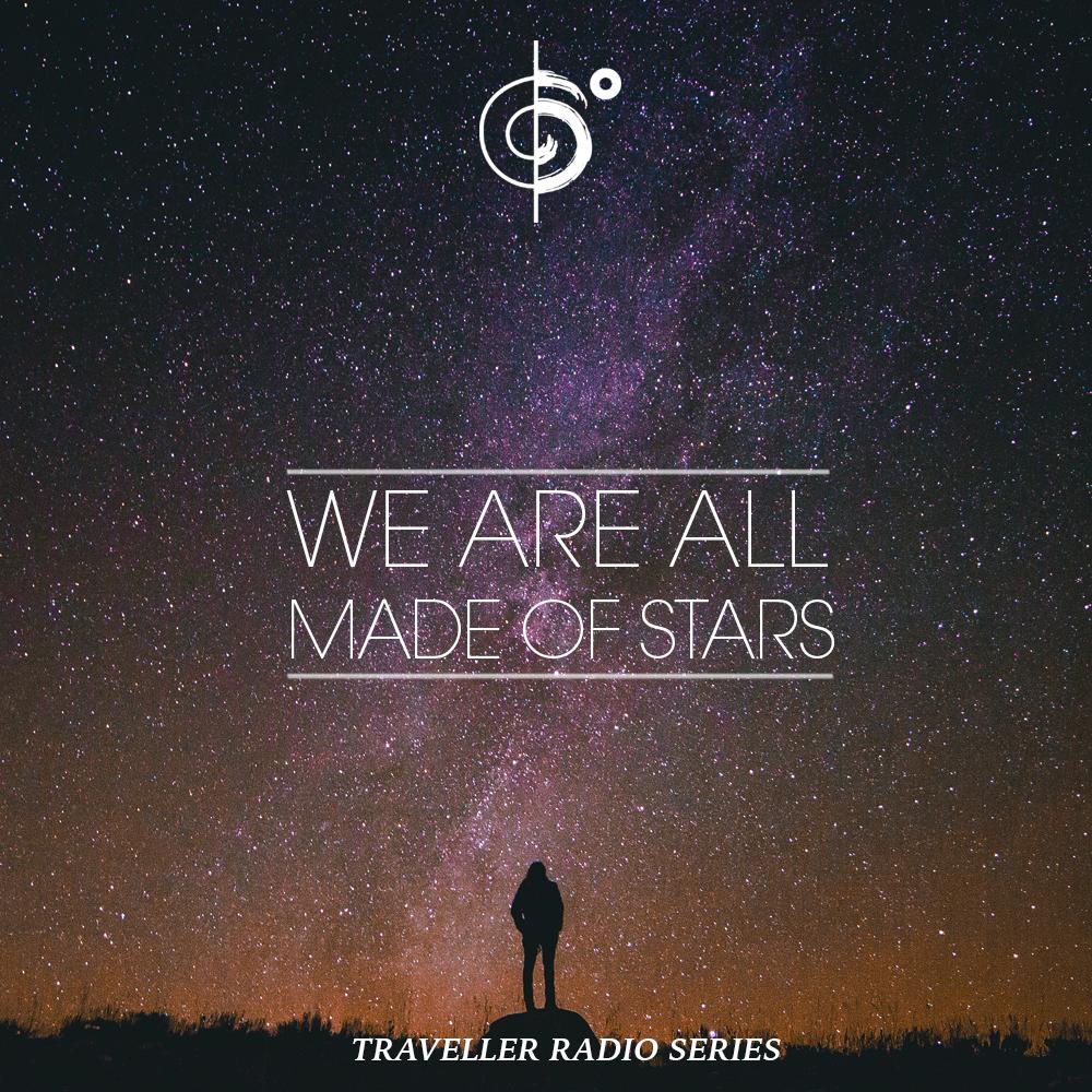 "Traveler Installment 364 – Traveler's ""We Are All Made Of Stars"" Mix"