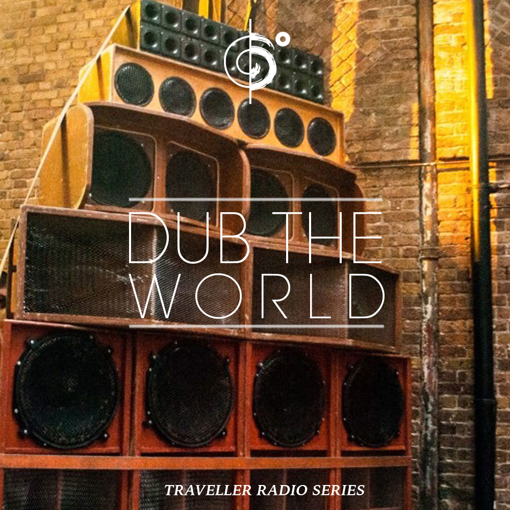 "Traveler Installment 378 –  Traveler's ""Dub The World"" Mix"