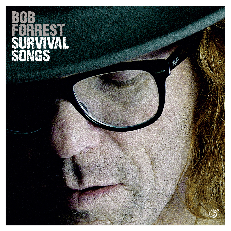 Bob Forrest – Survival Songs