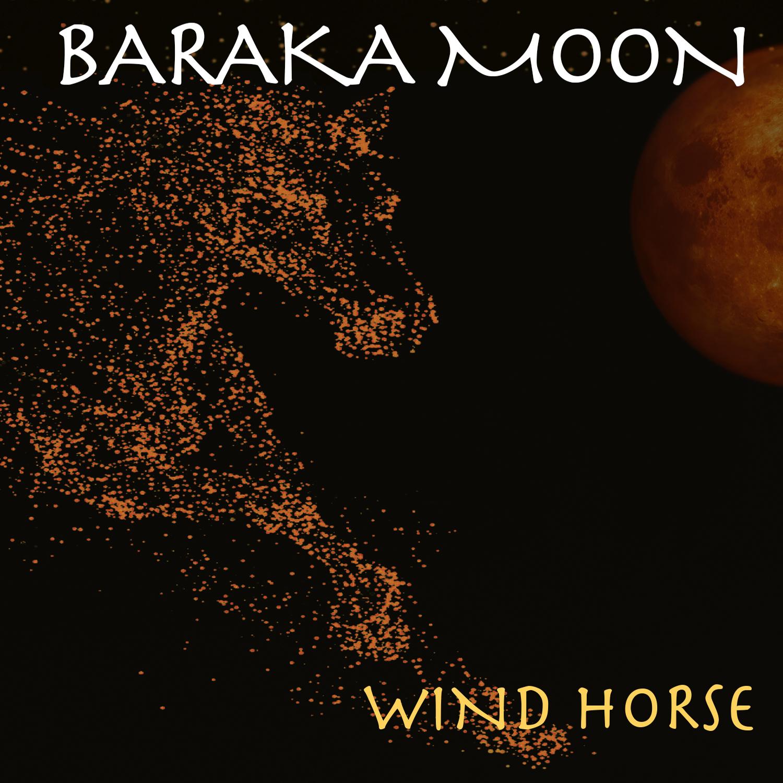 Baraka Moon –Wind Horse