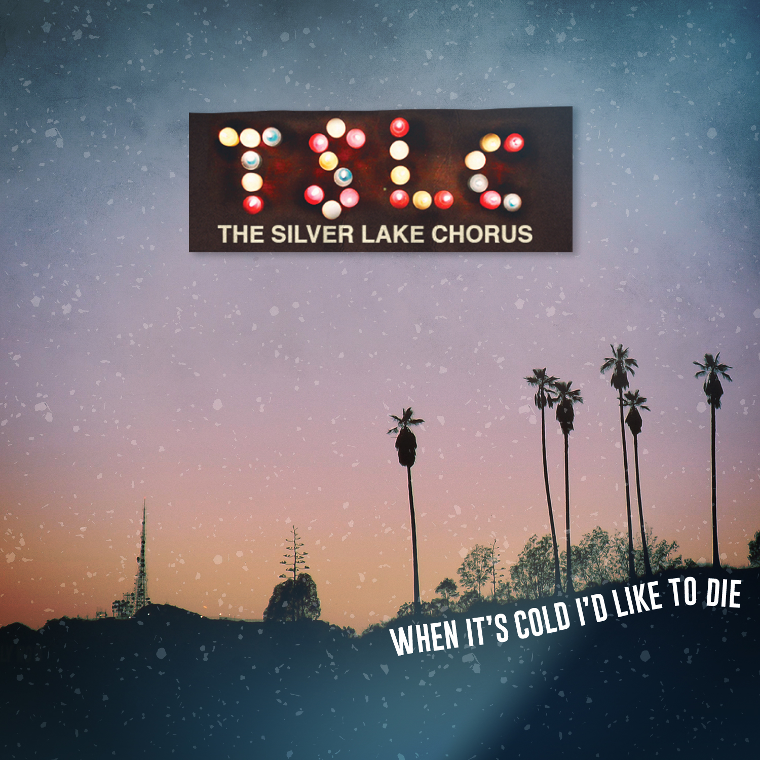 The Silver Lake Chorus – When It's Cold I'd Like To Die