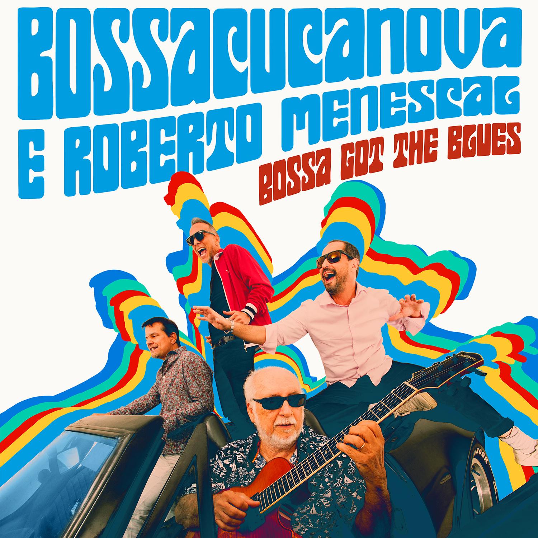 Bossacucanova + Roberto Menescal