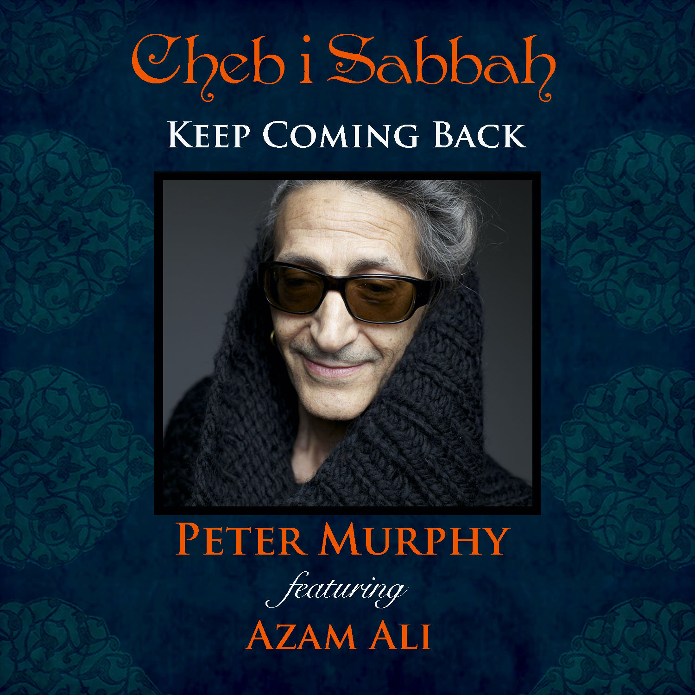 Cheb i Sabbah Keep Coming Back Ep